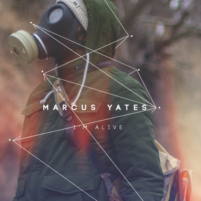 Marcus Yates -I'm Alive