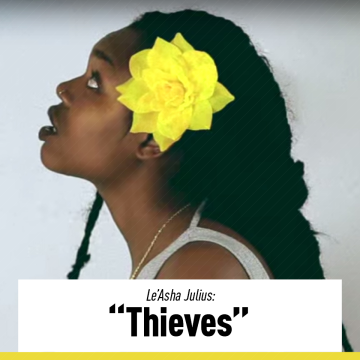 "Le'Asha Julius ""Thieves"""